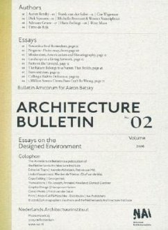 Architecture Bulletin 02: Essays on the Designed Environment - Herausgeber: Van Der Wal, Olof / Mitwirkender: Betsky, Aaron Rijk, Timo