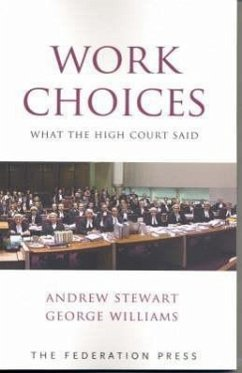 Work Choices: What the High Court Said - Stewart, Andrew Williams, George