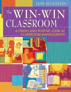 The Win-Win Classroom: A Fresh and Positive Look at Classroom Management - Bluestein, Jane