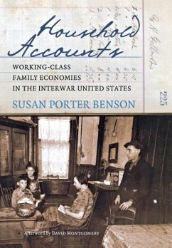 Household Accounts: Working-Class Family Economies in the Interwar United States - Benson, Susan Porter