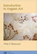 Introduction to Aegean Art - Betancourt, Philip P.