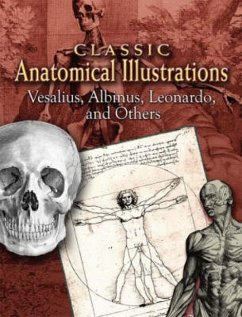 Classic Anatomical Illustrations: Vesalius, Albinus, Leonardo and Others - Vesalius Albinus Leonardo