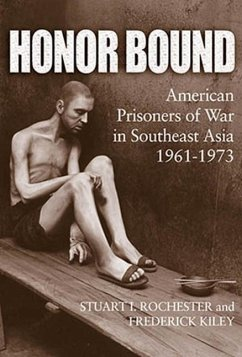 Honor Bound: American Prisoners of War in Southeast Asia, 1961-1973 - Rochester, Stuart I. Kiley, Frederick