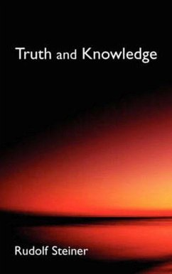 Truth and Knowledge: Introduction to the Philosophy of Spiritual Activity (Cw 3) - Steiner, Rudolf Steiner, R.