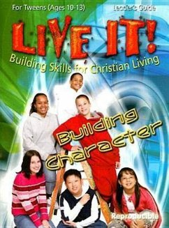 Live It! Building Character for Tweens: Building Skills for Christian Living [With Faith Friends Emergency Cards] - Herausgeber: Stoner, Marcia J.