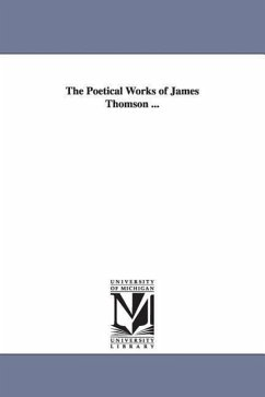 The Poetical Works of James Thomson ... - Thomson, James