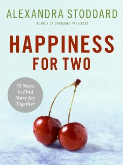 Happiness for Two: 75 Secrets for Finding More Joy Together - Stoddard, Alexandra