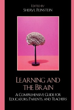 Learning and the Brain: A Comprehensive Guide for Educators, Parents, and Teachers - Herausgeber: Feinstein, Sheryl