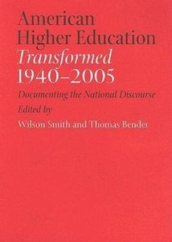 American Higher Education Transformed, 1940-2005: Documenting the National Discourse - Herausgeber: Smith, Wilson Bender, Thomas
