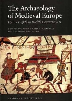 The Archaeology of Medieval Europe 1: The Eighth to Twelfth Centuries Ad - Herausgeber: Graham-Campbell, James Valor, Magdalena