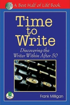 Time to Write: Discovering the Writer Within After 50 - Milligan, Frank