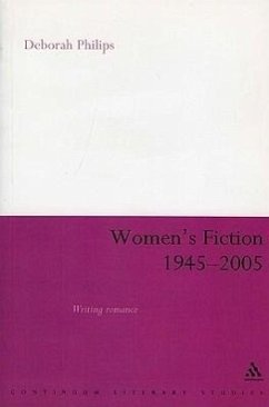 Women's Fiction 1945-2005: Writing Romance - Philips, Deborah