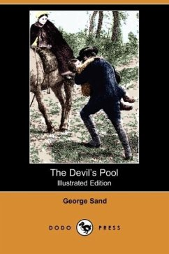 The Devil's Pool (Illustrated Edition) (Dodo Press) - Sand, George