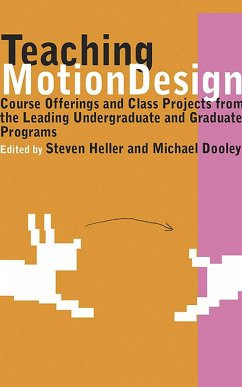 Teaching Motion Design: Course Offerings and Class Projects from the Leading Undergraduate and Graduate Programs - Herausgeber: Dooley, Michael Heller, Steven