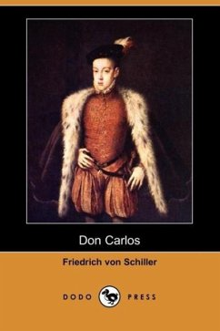 Don Carlos (Dodo Press) - Schiller, Friedrich Boylan, R. D.