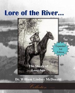 Lore of the River...the Shoals of Long Ago - McDonald, William Lindsey