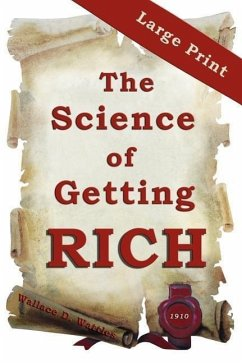 The Science of Getting Rich: Large Print Edition - Wattles, Wallace D.