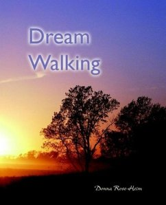 Dream Walking - Rose-Heim, Donna
