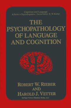The Psychopathology of Language and Cognition - Rieber, Robert W. Vetter, Harold J.