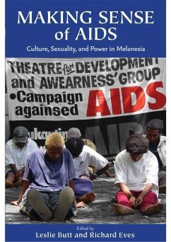 Making Sense of AIDS: Culture, Sexuality, and Power in Melanesia - Herausgeber: Butt, Leslie Eves, Richard