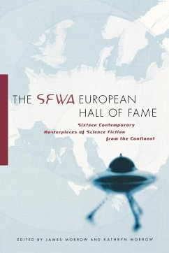 The SFWA European Hall of Fame: Sixteen Contemporary Masterpieces of Science Fiction from the Continent - Herausgeber: Morrow, James, JR. Morrow, Kathryn