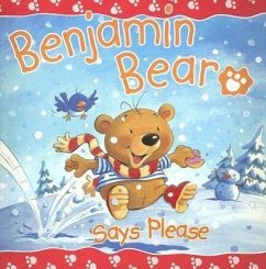 Benjamin Bear Says Please - Freedman, Claire