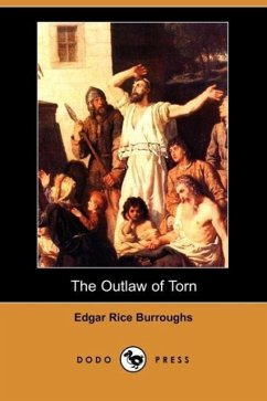 The Outlaw of Torn (Dodo Press) - Burroughs, Edgar Rice
