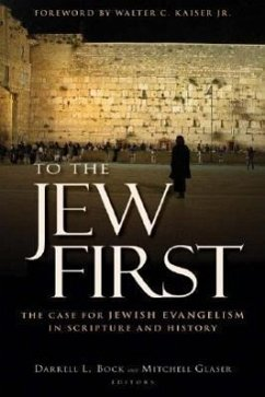 To the Jew First: The Case for Jewish Evangelism in Scripture and History - Kaiser, Walter C. , Jr.