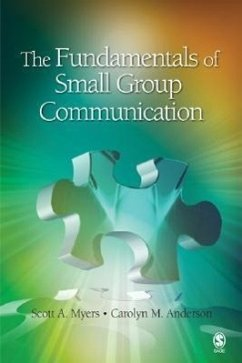 The Fundamentals of Small Group Communication - Myers, Scott A. Anderson, Carolyn M.