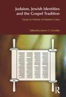 Judaism, Jewish Identities and the Gospel Tradition: Essays in Honour of Maurice Casey - Herausgeber: Crossley, James G.