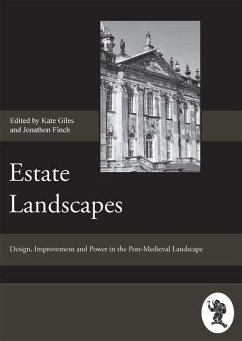 Estate Landscapes: Design, Improvement and Power in the Post-Medieval Landscape - Herausgeber: Finch, Jonathan Giles, Kate