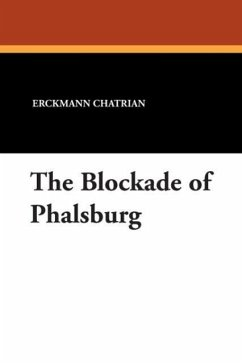 The Blockade of Phalsburg - Chatrian, Erckmann