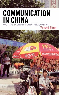 Communication in China: Political Economy, Power and Conflict - Zhao, Yuezhi