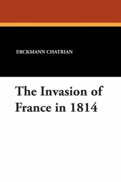 The Invasion of France in 1814 - Chatrian, Erckmann