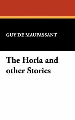 The Horla and Other Stories - Maupassant, Guy de