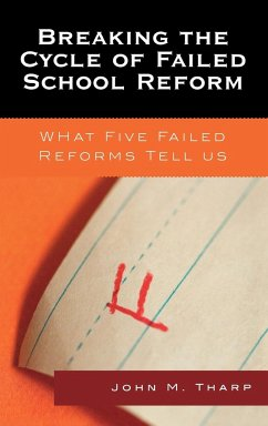 Breaking the Cycle of Failed School Reform - Tharp, John M.