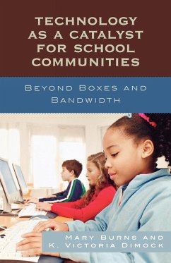 Technology as a Catalyst for School Communities - Burns, Mary