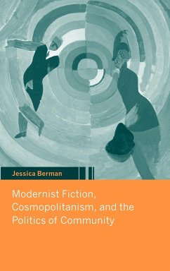 Modernist Fiction, Cosmopolitanism, and the Politics of Community - Berman, Jessica