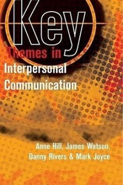 Key Themes in Interpersonal Communication: Culture, Identities and Performance - Hill, Anne Watson, James Rivers, Danny