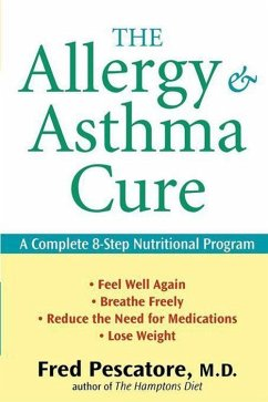 The Allergy and Asthma Cure: A Complete 8-Step Nutritional Program - Pescatore, Fred