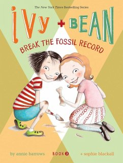 Ivy and Bean Break the Fossil Record - Barrows, Annie; Blackall, Sophie