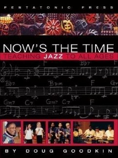 Now's the Time: Teaching Jazz to All Ages - Goodkin, Doug