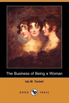 The Business of Being a Woman (Dodo Press) - Tarbell, Ida M.