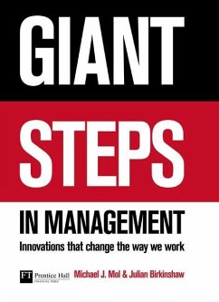 Giant Steps in Management: Creating Innovations That Change the Way We Work - Mol, Michael J. Birkinshaw, Julian