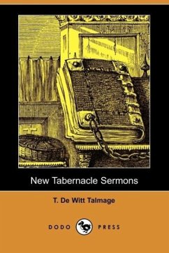 New Tabernacle Sermons (Dodo Press) - Talmage, T. De Witt