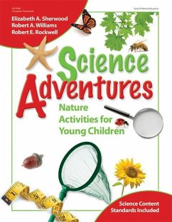 Science Adventures: Nature Activities for Young Children - Sherwood, Elizabeth A. Williams, Robert A. , Jr. Rockwell, Robert E.