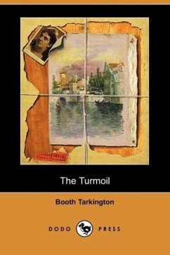 The Turmoil (Dodo Press) - Tarkington, Booth