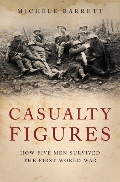Casualty Figures: How Five Men Survived the First World War - Barrett, Michele