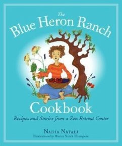 The Blue Heron Ranch Cookbook: Recipes and Stories from a Zen Retreat Center - Natali, Nadia