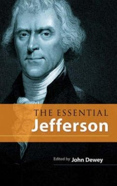 The Essential Jefferson - Jefferson, Thomas